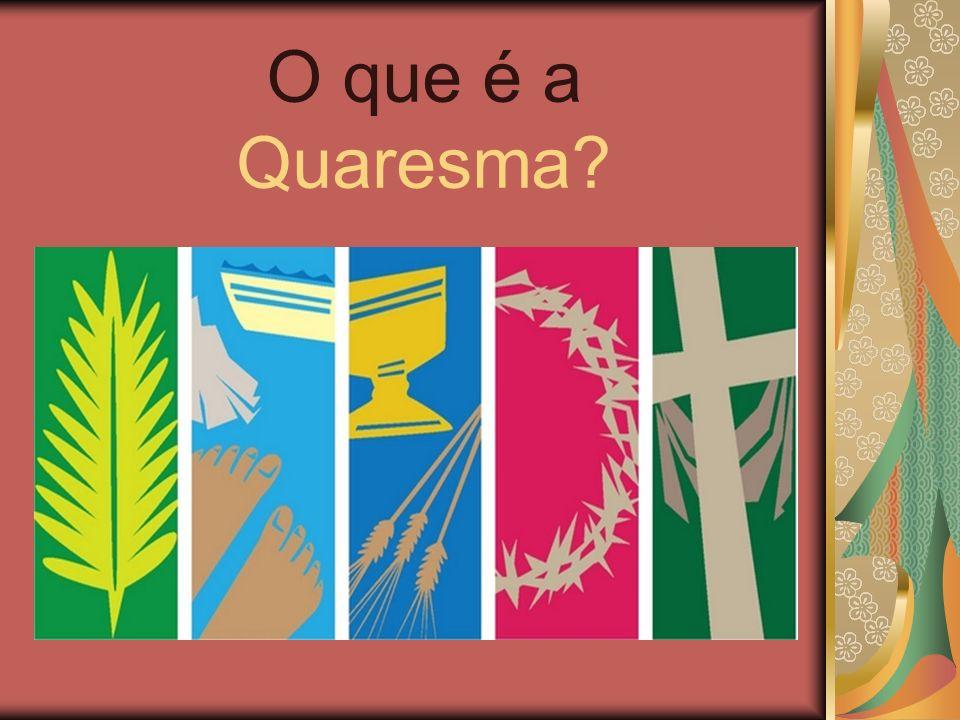 O que é a Quaresma?