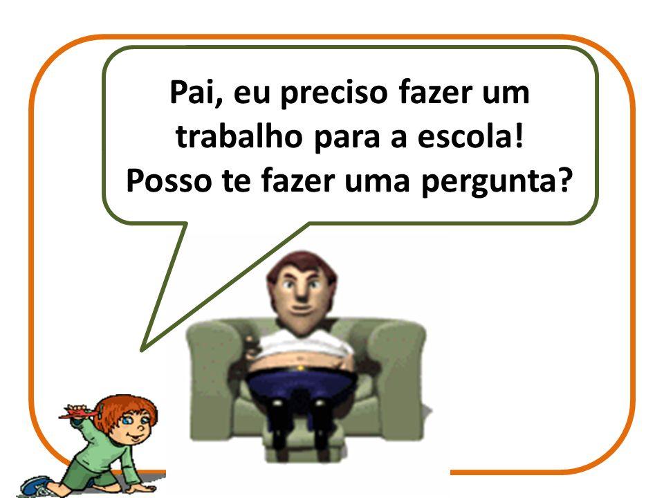 Joãozinho chega para seu pai e diz: