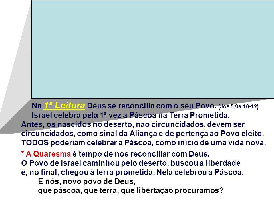 Na 1ª Leitura Deus se reconcilia com o seu Povo.