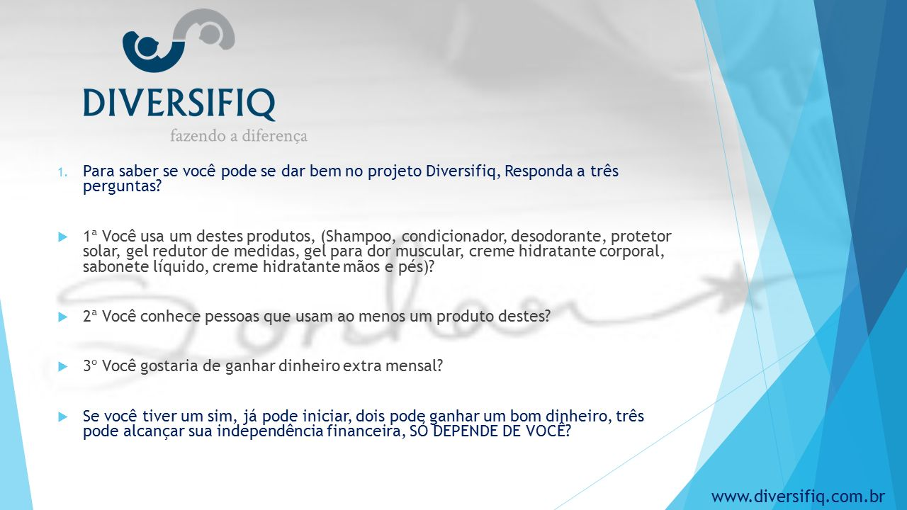 1. Para saber se você pode se dar bem no projeto Diversifiq, Responda a três perguntas.