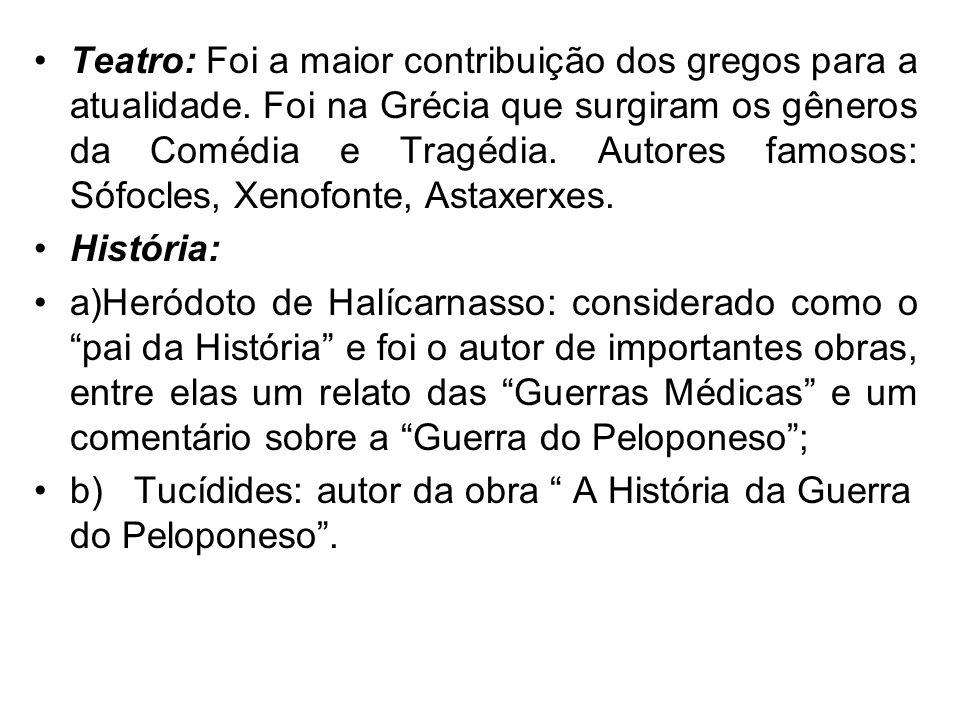 Teatro: Foi a maior contribuição dos gregos para a atualidade.