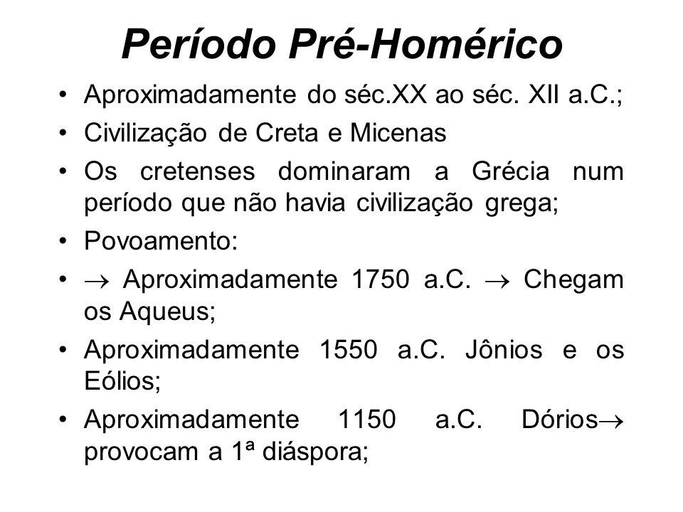 Período Pré-Homérico Aproximadamente do séc.XX ao séc.