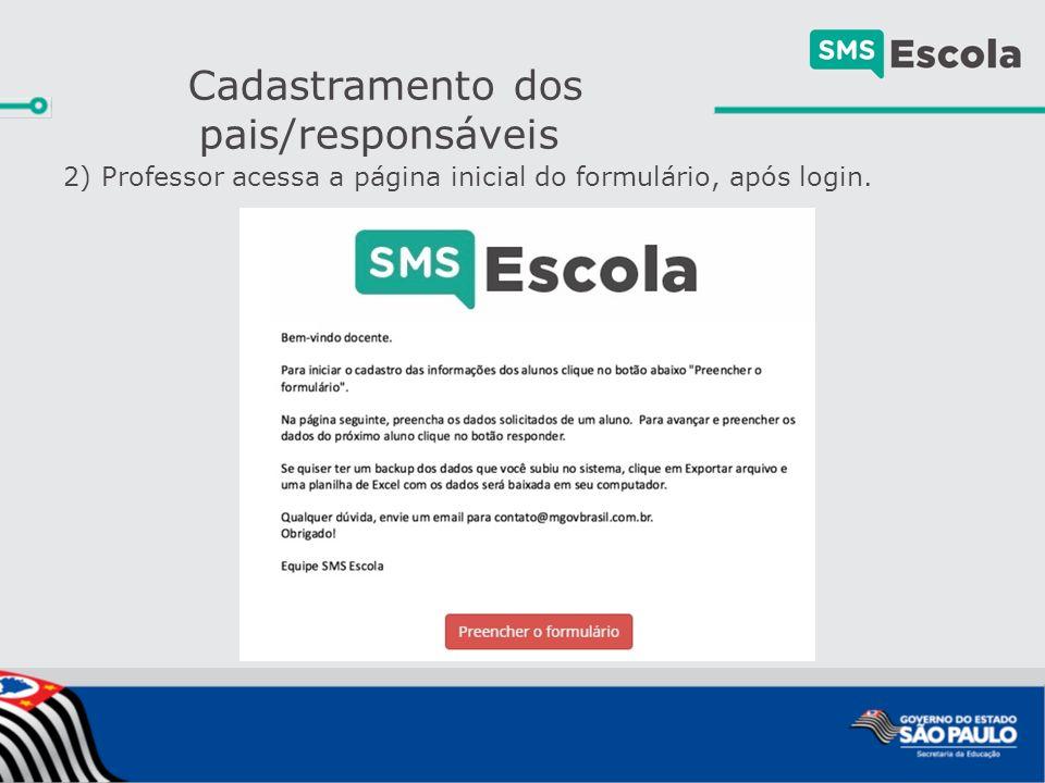 2) Professor acessa a página inicial do formulário, após login. Cadastramento dos pais/responsáveis