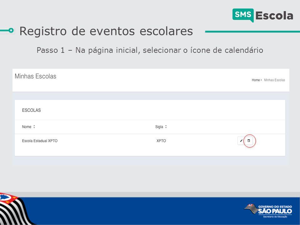 Passo 1 – Na página inicial, selecionar o ícone de calendário Registro de eventos escolares