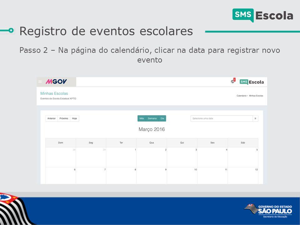 Passo 2 – Na página do calendário, clicar na data para registrar novo evento Registro de eventos escolares