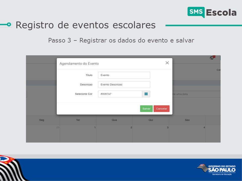 Passo 3 – Registrar os dados do evento e salvar Registro de eventos escolares