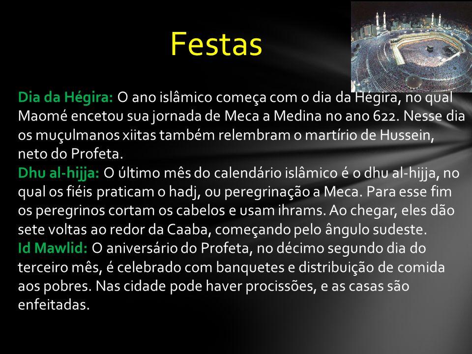 Festas Dia da Hégira: O ano islâmico começa com o dia da Hégira, no qual Maomé encetou sua jornada de Meca a Medina no ano 622.