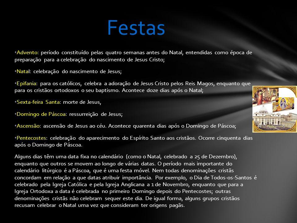 Advento: período constituído pelas quatro semanas antes do Natal, entendidas como época de preparação para a celebração do nascimento de Jesus Cristo; Natal: celebração do nascimento de Jesus; Epifania: para os católicos, celebra a adoração de Jesus Cristo pelos Reis Magos, enquanto que para os cristãos ortodoxos o seu baptismo.
