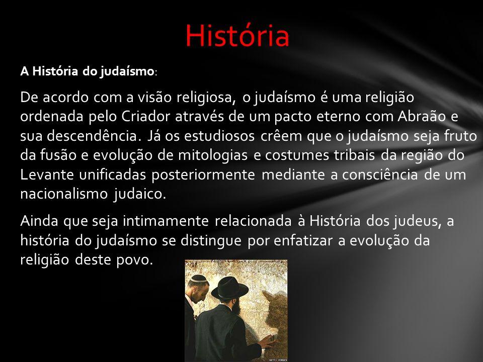 A História do judaísmo: De acordo com a visão religiosa, o judaísmo é uma religião ordenada pelo Criador através de um pacto eterno com Abraão e sua descendência.