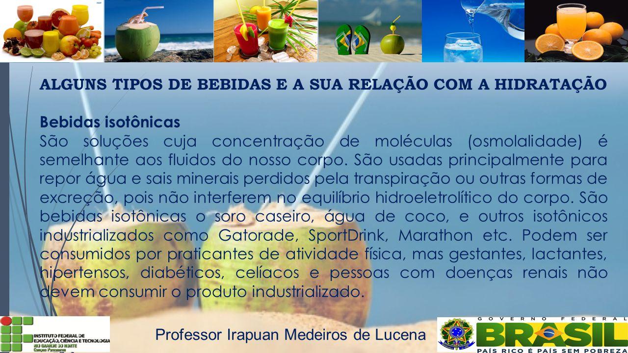 ALGUNS TIPOS DE BEBIDAS E A SUA RELAÇÃO COM A HIDRATAÇÃO Água de coco Líquido riquíssimo porque contém muitos nutrientes.