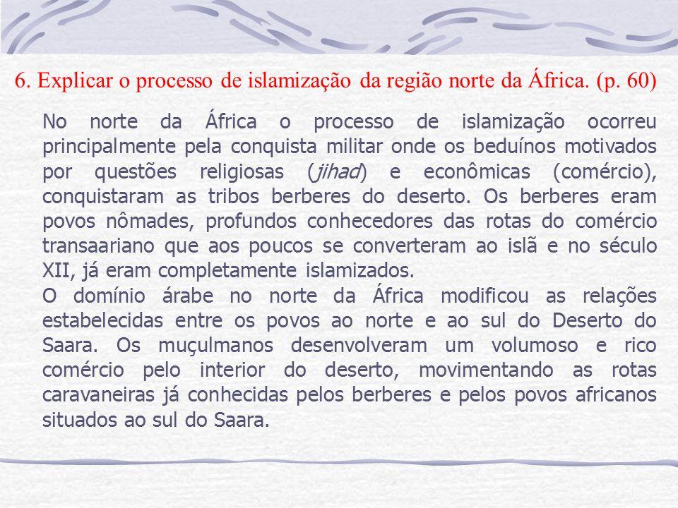 6. Explicar o processo de islamização da região norte da África.