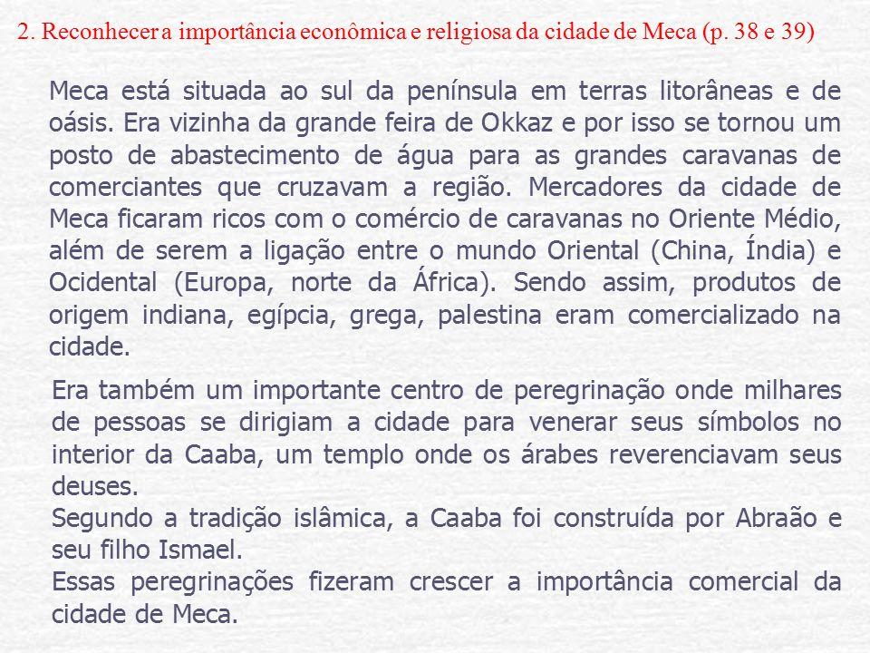 2. Reconhecer a importância econômica e religiosa da cidade de Meca (p.