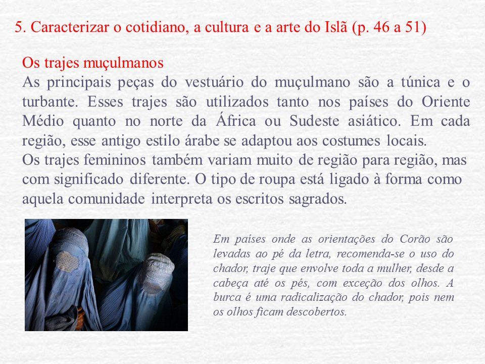 5. Caracterizar o cotidiano, a cultura e a arte do Islã (p.