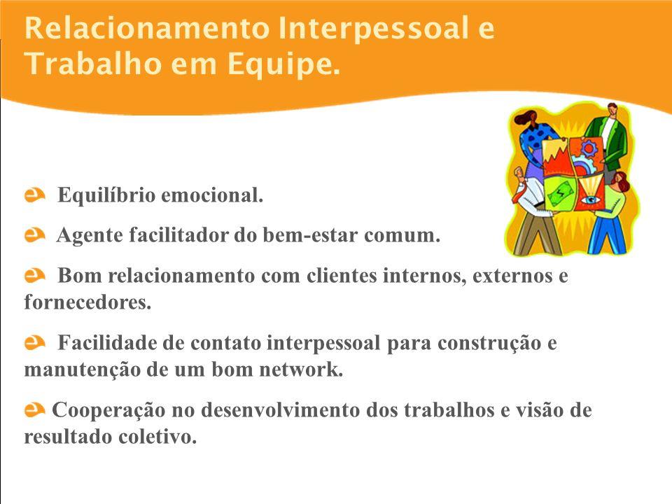 Relacionamento Interpessoal e Trabalho em Equipe. Equilíbrio emocional.