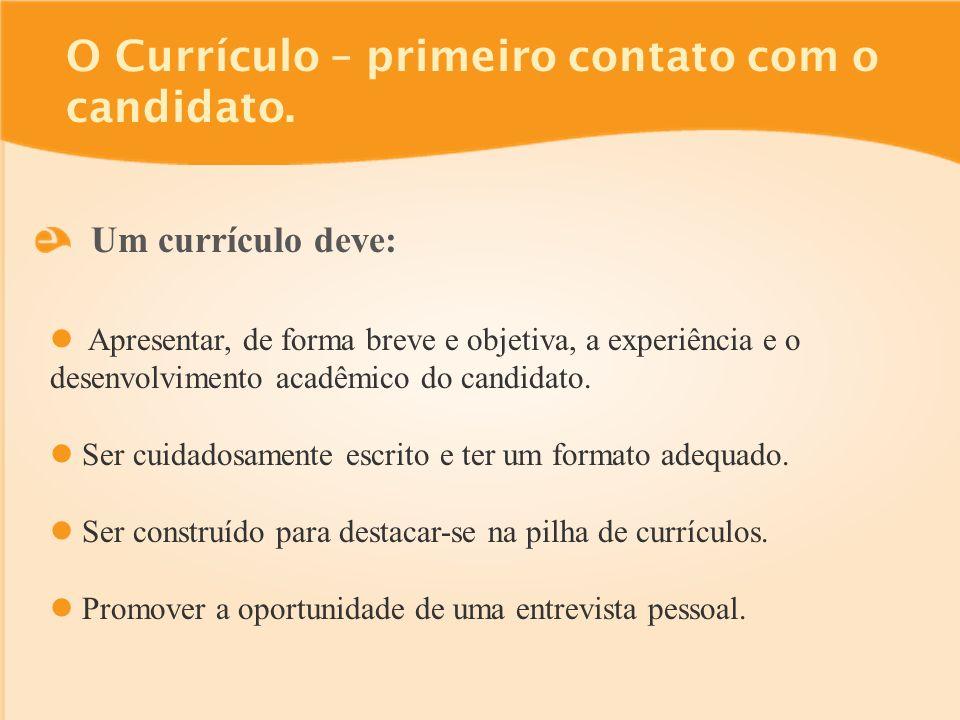 O Currículo – primeiro contato com o candidato.