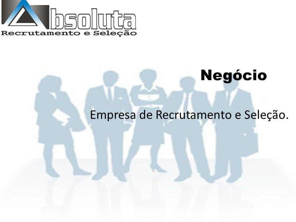 Negócio Empresa de Recrutamento e Seleção.