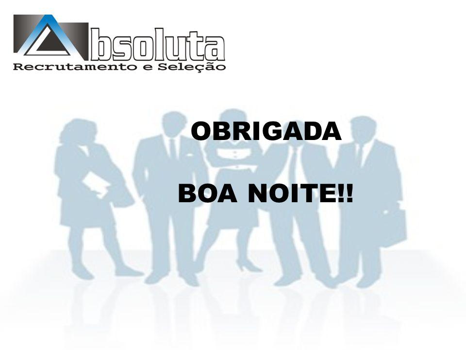 OBRIGADA BOA NOITE!!