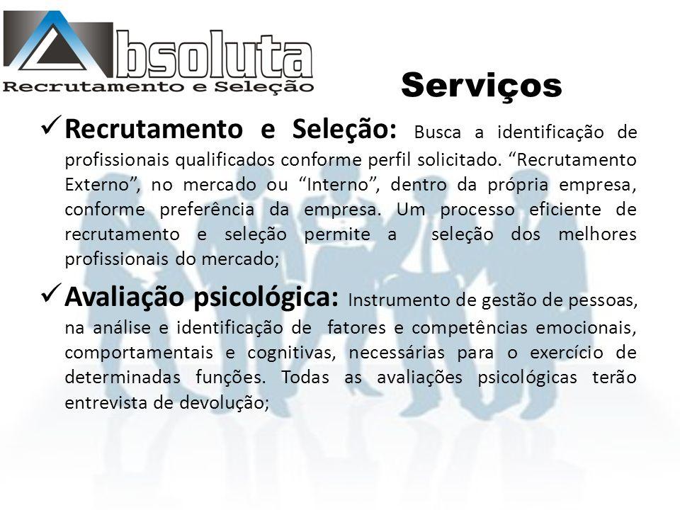 Serviços Recrutamento e Seleção: Busca a identificação de profissionais qualificados conforme perfil solicitado.