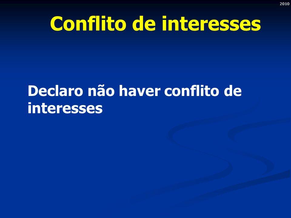 2010 Conflito de interesses Declaro não haver conflito de interesses