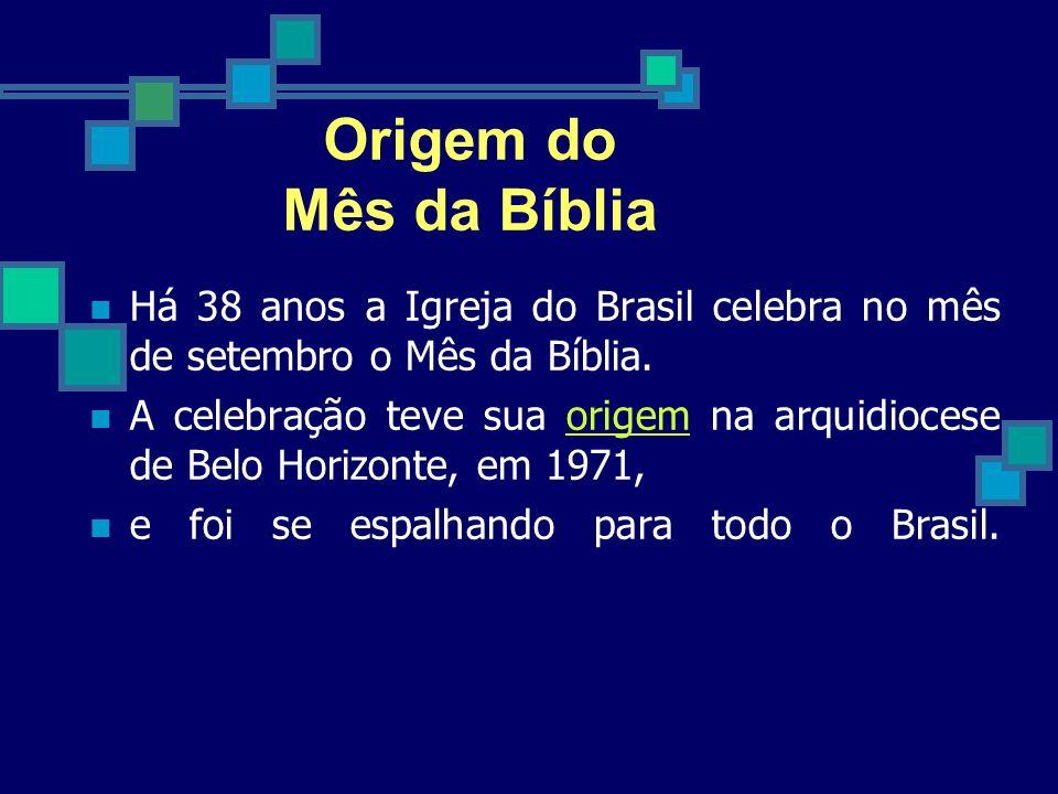Objetivo O objetivo do mês da Bíblia, segundo a Comissão Bíblico-Catequético da Conferência Nacional dos Bispos do Brasil (CNBB), é infundir no povo a convicção de que a Palavra de Deus é, por excelência, o livro que deve ser inserido na vida de cada pessoa.