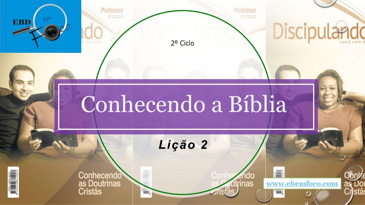 Lição 2 2º Ciclo Conhecendo a Bíblia www.ebemfoco.com