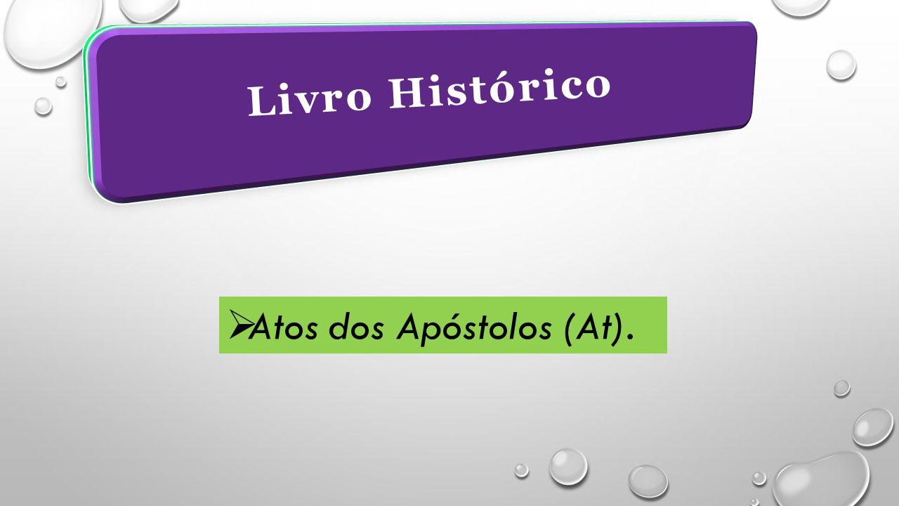 Livro Histórico  Atos dos Apóstolos (At).