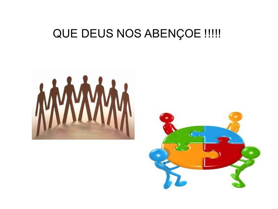 QUE DEUS NOS ABENÇOE !!!!!