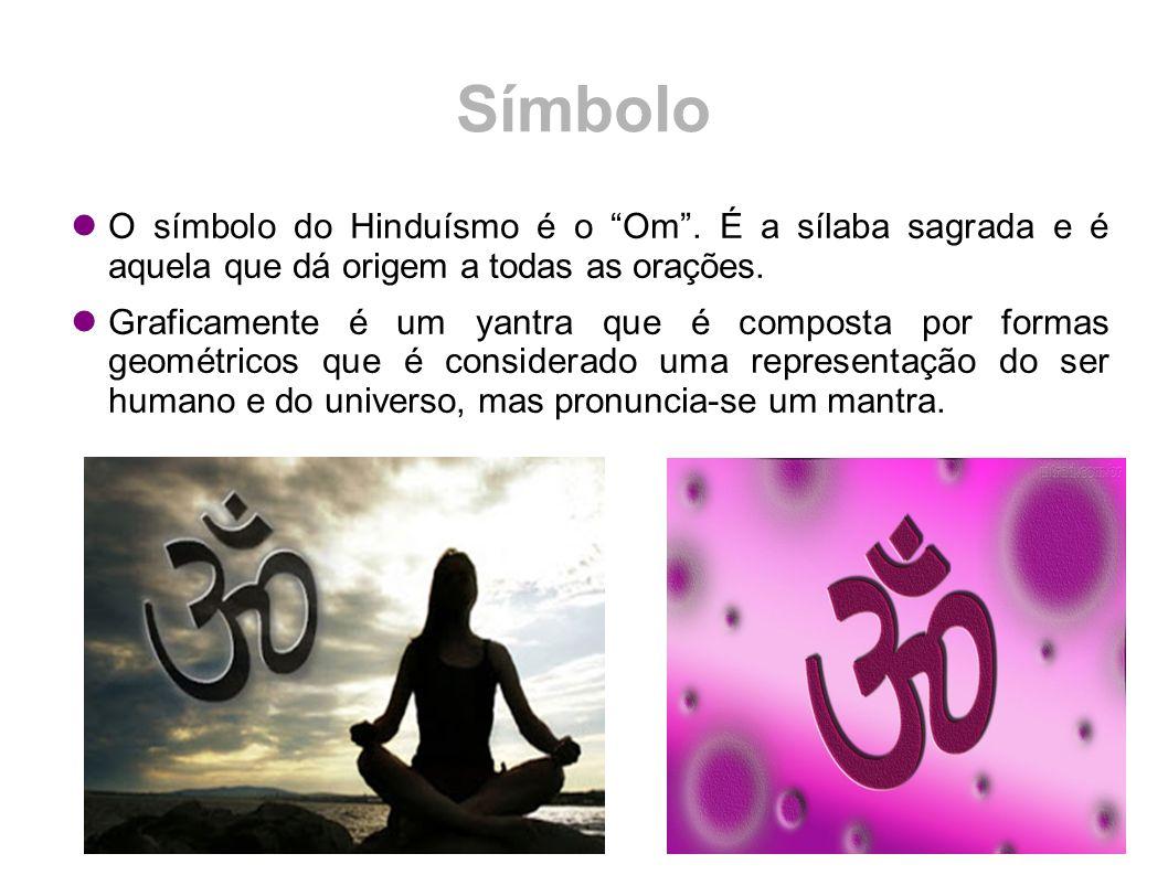 """Símbolo O símbolo do Hinduísmo é o """"Om"""". É a sílaba sagrada e é aquela que dá origem a todas as orações. Graficamente é um yantra que é composta por f"""