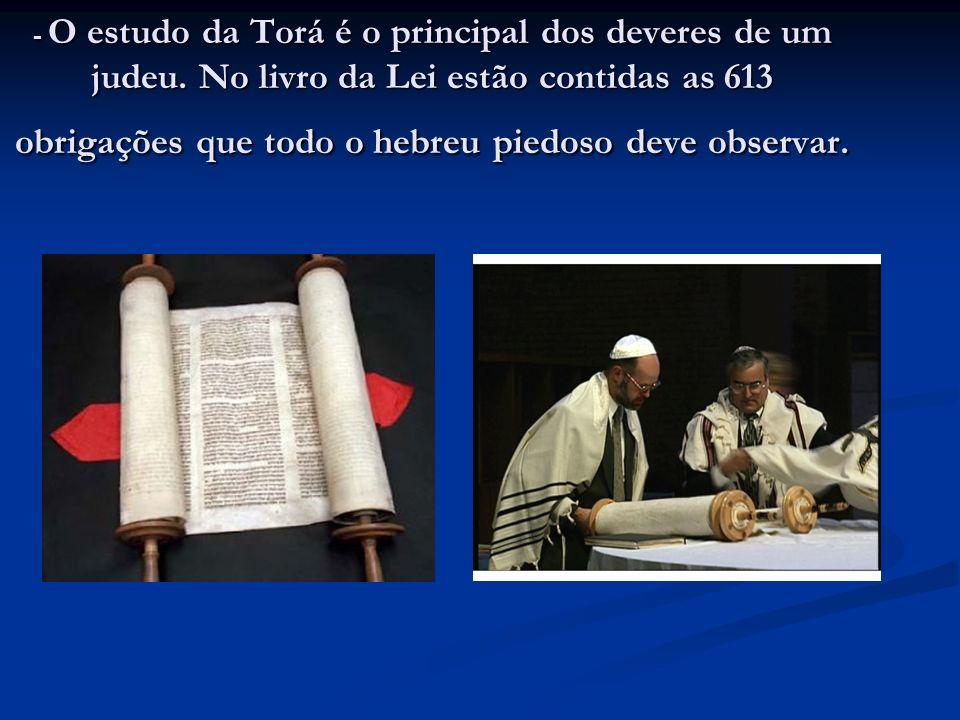 - O estudo da Torá é o principal dos deveres de um judeu.