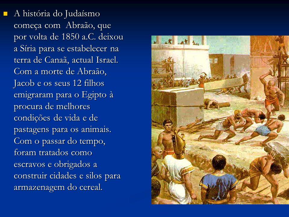 A história do Judaísmo começa com Abraão, que por volta de 1850 a.C.