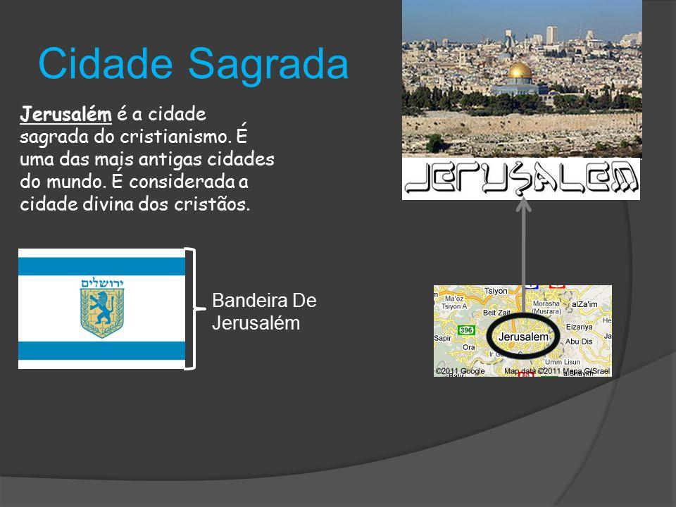 Cidade Sagrada Jerusalém é a cidade sagrada do cristianismo.