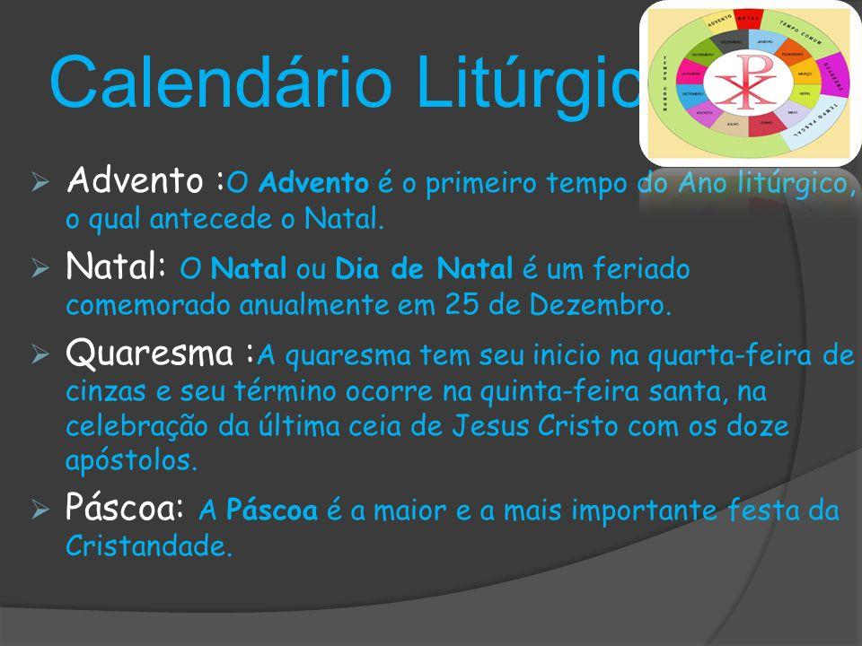 Calendário Litúrgico  Advento : O Advento é o primeiro tempo do Ano litúrgico, o qual antecede o Natal.