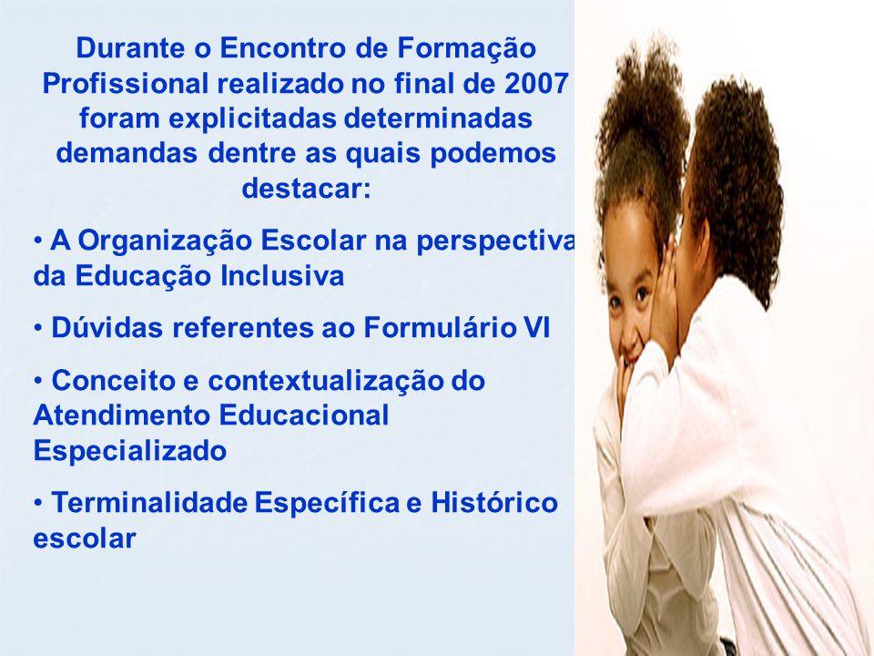 Percebeu-se a necessidade de se trabalhar com os articuladores aspectos da Organização Escolar, Educação Inclusiva e sua implicações no contexto da Educação Especial.