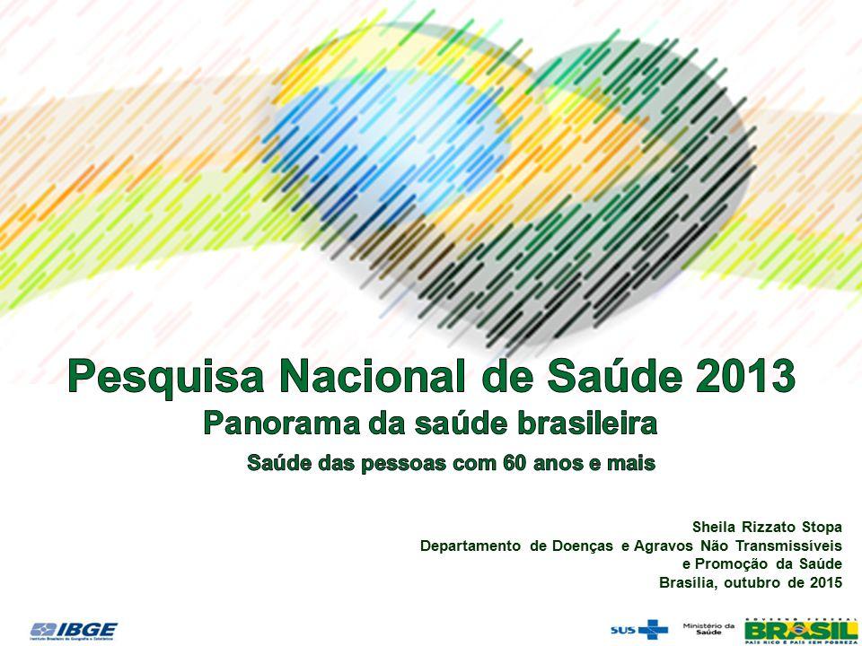 Sheila Rizzato Stopa Departamento de Doenças e Agravos Não Transmissíveis e Promoção da Saúde Brasília, outubro de 2015
