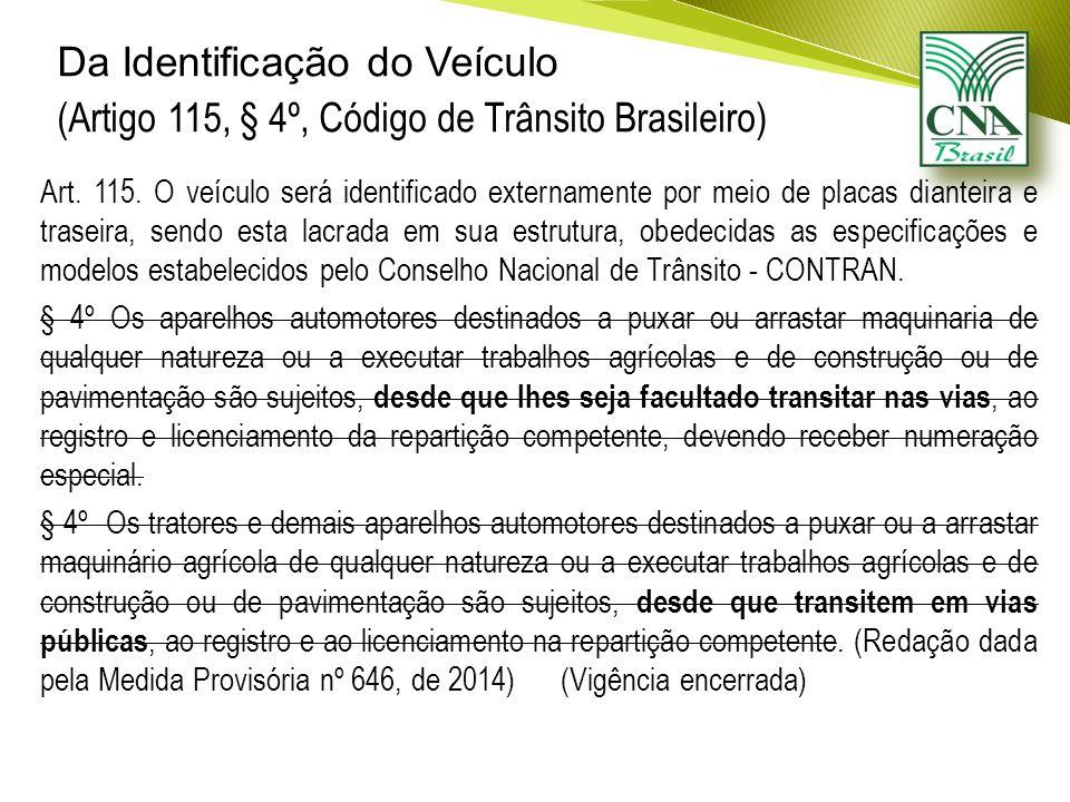 Da Identificação do Veículo (Artigo 115, § 4º, Código de Trânsito Brasileiro) Art.