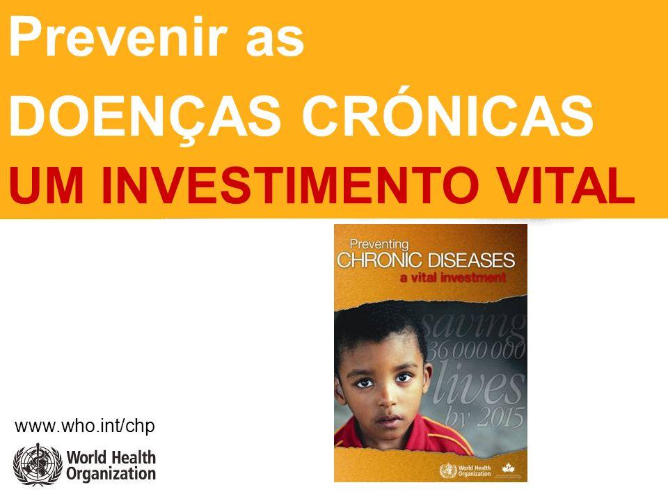 www.who.int/chp Prevenir as DOENÇAS CRÓNICAS UM INVESTIMENTO VITAL