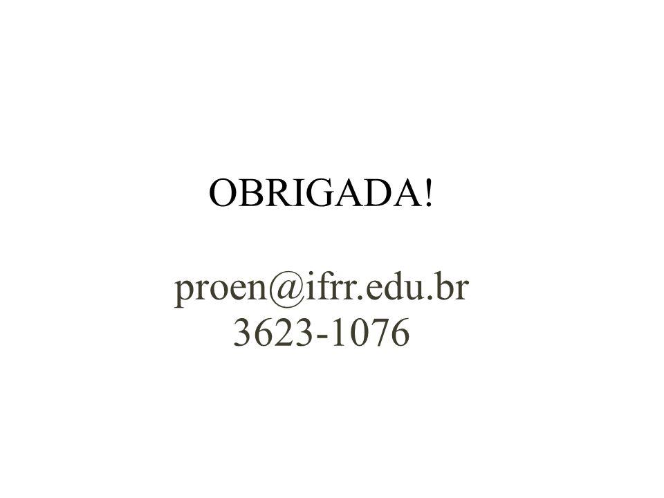 OBRIGADA! proen@ifrr.edu.br 3623-1076
