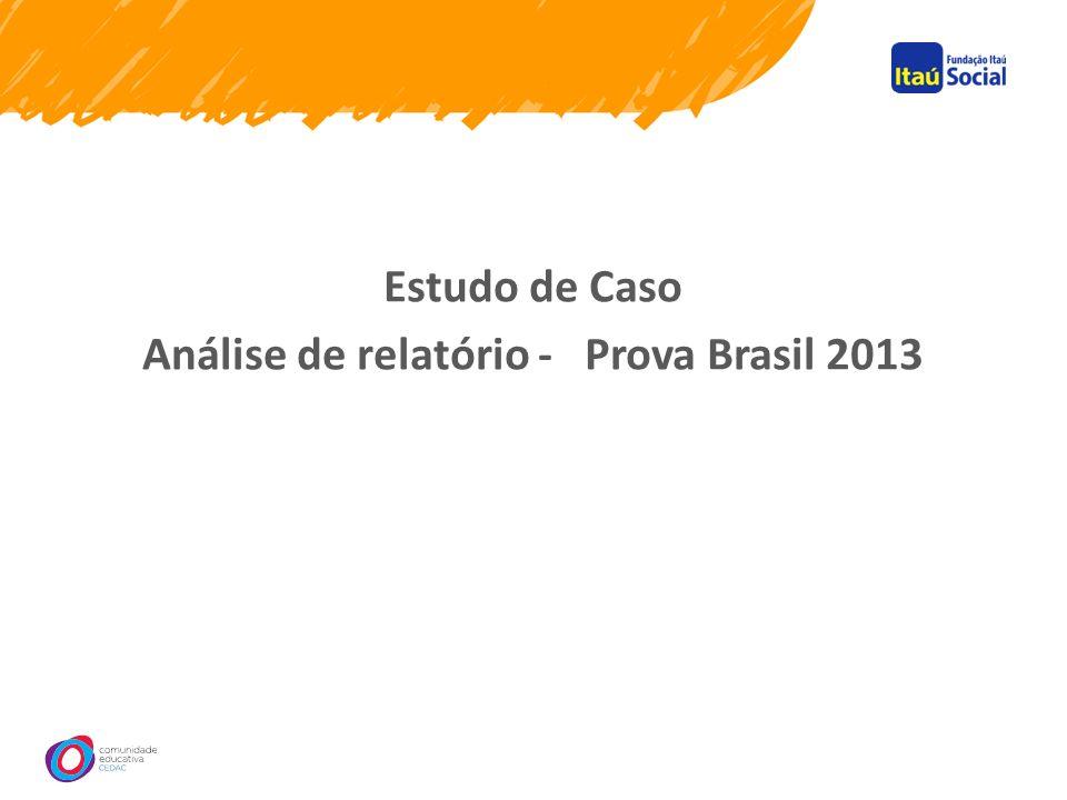 Estudo de Caso Análise de relatório - Prova Brasil 2013