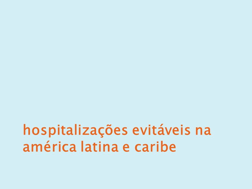 hospitalizações evitáveis na américa latina e caribe