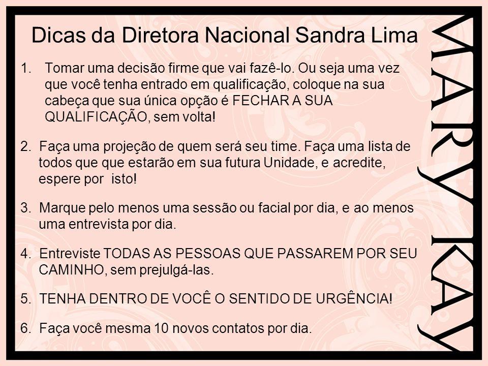 Dicas da Diretora Nacional Sandra Lima 5.