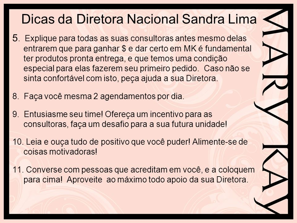 Dicas da Diretora Nacional Sandra Lima 12.