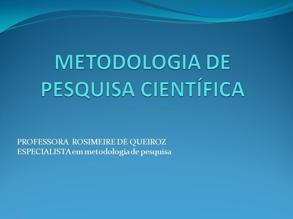 PROFESSORA ROSIMEIRE DE QUEIROZ ESPECIALISTA em metodologia de pesquisa