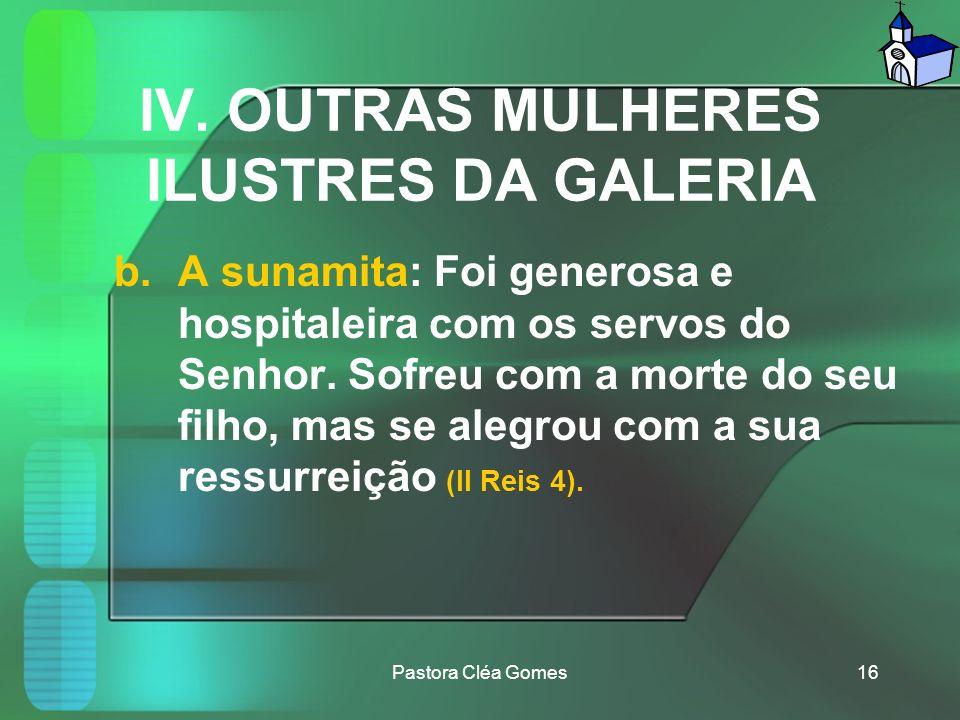IV. OUTRAS MULHERES ILUSTRES DA GALERIA a.A viúva de Sarepta: Repartiu o seu suprimento com o profeta do Senhor, e teve o seu filho resgatado da morte