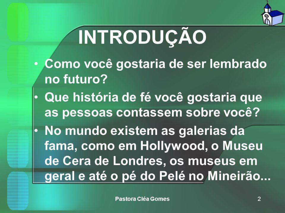O PODER DA FÉ ONTEM E HOJE Pastora Cléa Gomes