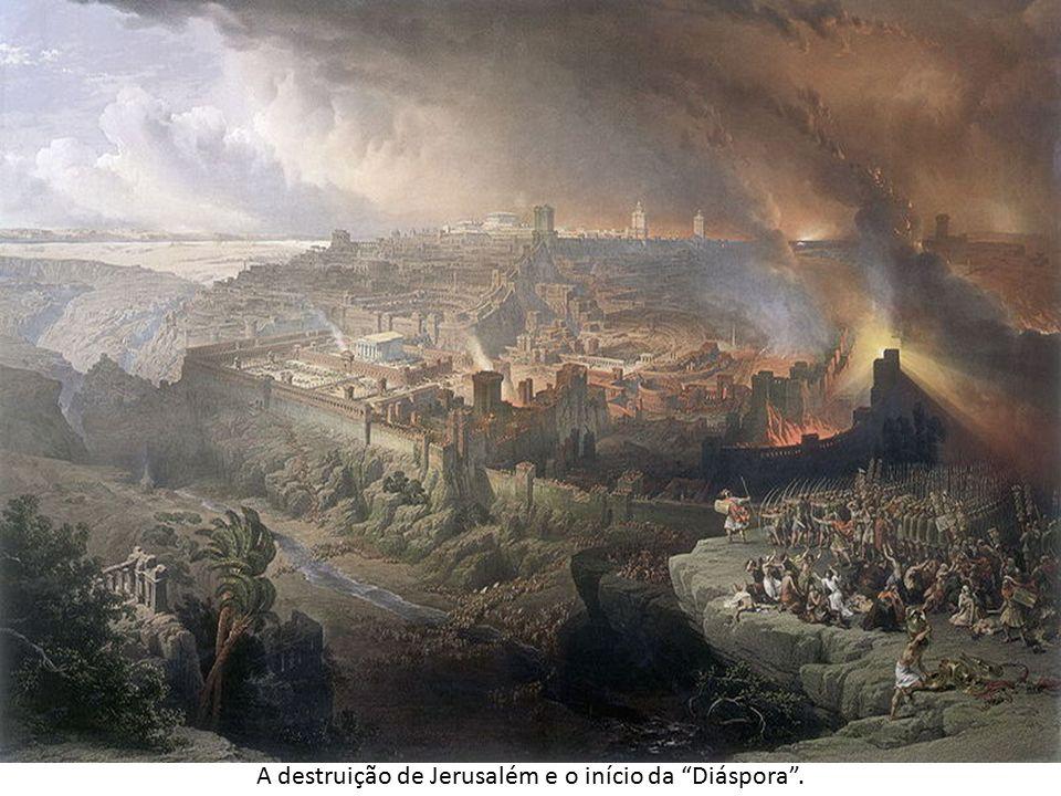A destruição de Jerusalém e o início da Diáspora .