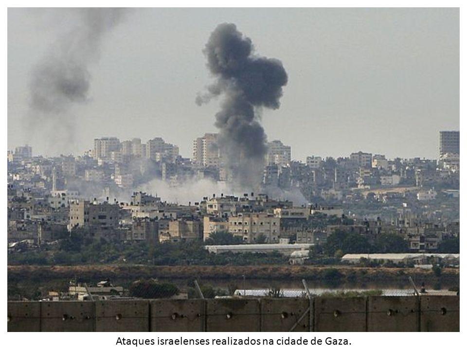 Ataques israelenses realizados na cidade de Gaza.
