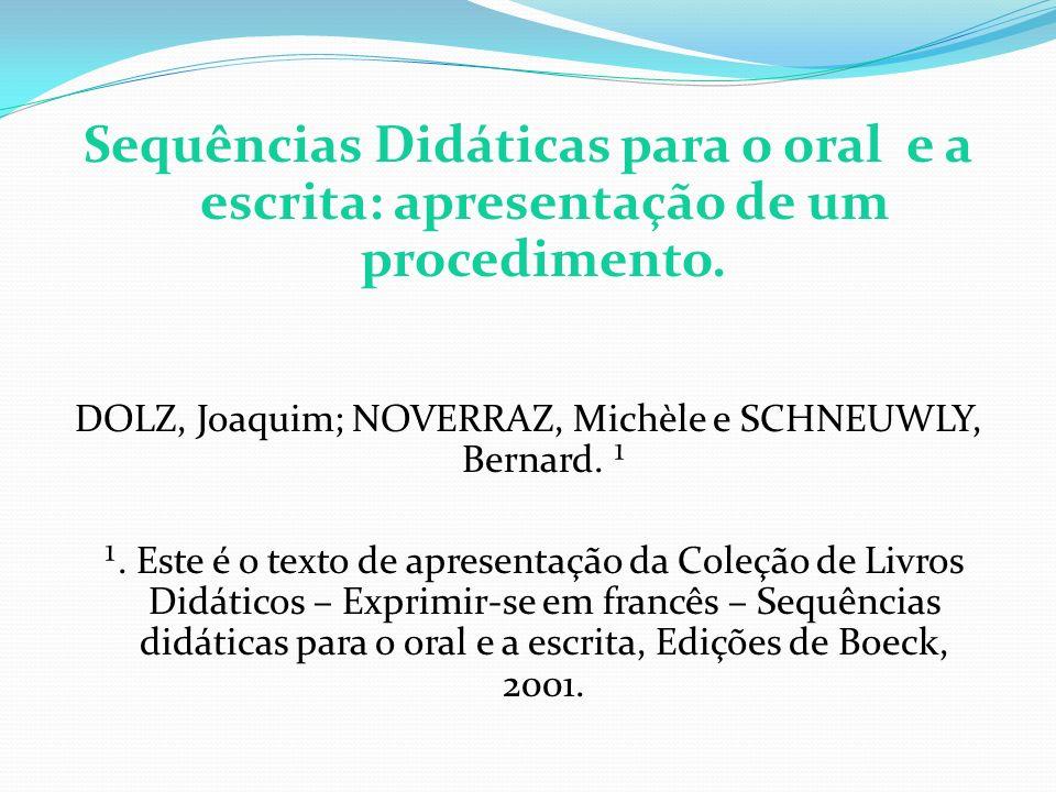 Sequências Didáticas para o oral e a escrita: apresentação de um procedimento.