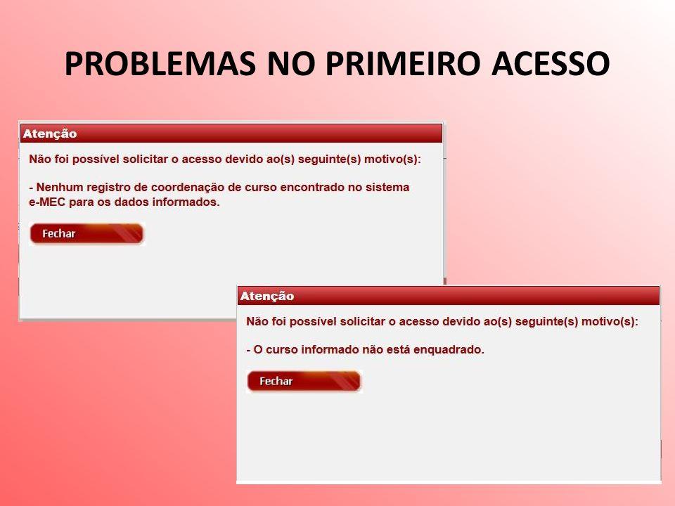 PROBLEMAS NO PRIMEIRO ACESSO