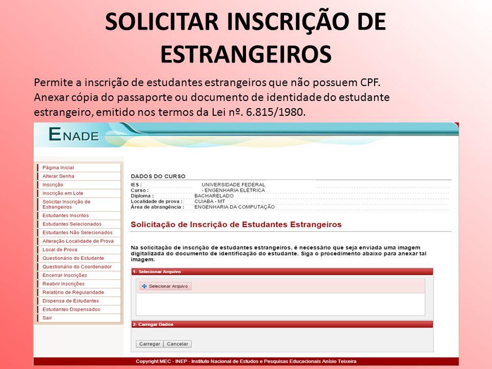 SOLICITAR INSCRIÇÃO DE ESTRANGEIROS Permite a inscrição de estudantes estrangeiros que não possuem CPF.