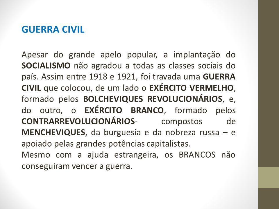 GUERRA CIVIL Apesar do grande apelo popular, a implantação do SOCIALISMO não agradou a todas as classes sociais do país.